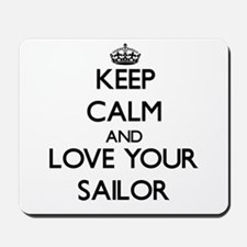 Keep Calm and Love your Sailor Mousepad
