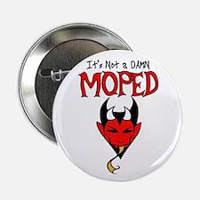 It's Not a Damn Moped Button