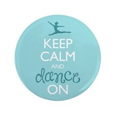 "Keep Calm and Dance On 3.5"" Button"