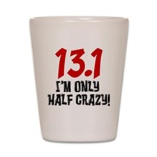 13.1 Half Crazy Shot Glass