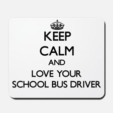 Keep Calm and Love your School Bus Driver Mousepad