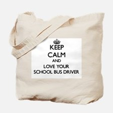 Keep Calm and Love your School Bus Driver Tote Bag