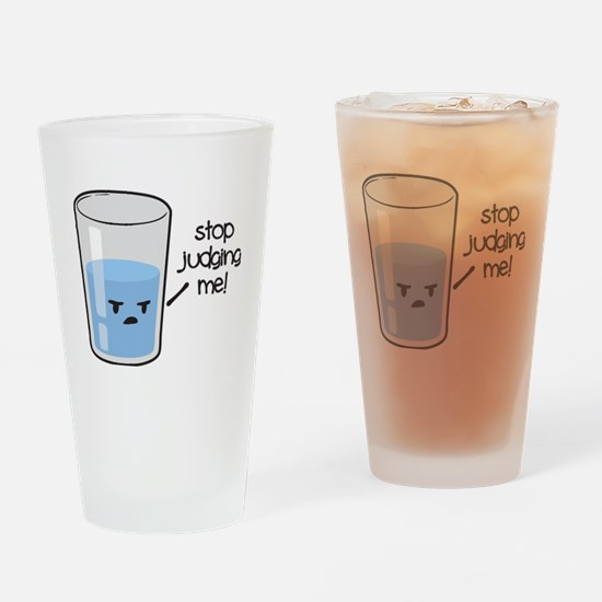 Stop Judging Me Drinking Glass