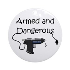 Armed and Dangerous Crafts Ornament (Round)