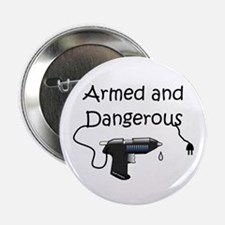 """Armed and Dangerous Crafts 2.25"""" Button"""
