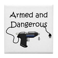 Armed and Dangerous Crafts Tile Coaster
