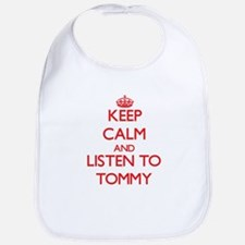 Keep Calm and Listen to Tommy Bib