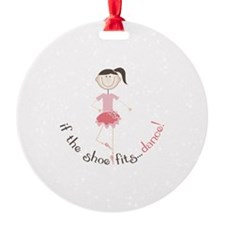if the shoe fits...dance! Ornament