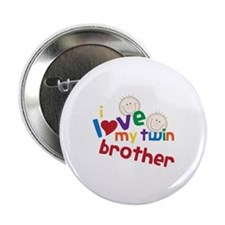 """i love my twin brother 2.25"""" Button"""