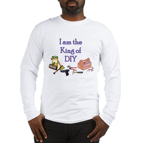 King of D.I.Y. Long Sleeve T-Shirt
