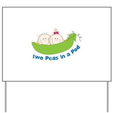 two peas in a pod Yard Sign