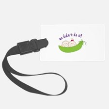 we didnt do it! Luggage Tag