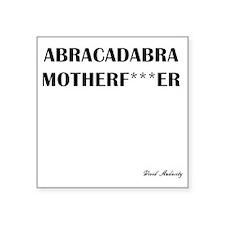 "ABRACADABRA  Square Sticker 3"" x 3"""