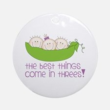 tHe best tHinGs come in tHRess! Ornament (Round)