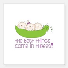 tHe best tHinGs come in tHRess! Square Car Magnet