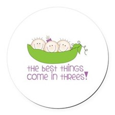 tHe best tHinGs come in tHRess! Round Car Magnet