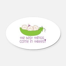 tHe best tHinGs come in tHRess! Oval Car Magnet