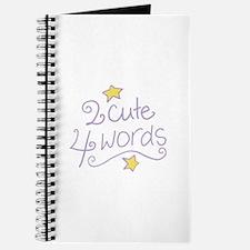 2 Cute 4 Words Journal
