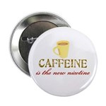 "Caffeine/Nicotine 2.25"" Button (100 pack)"