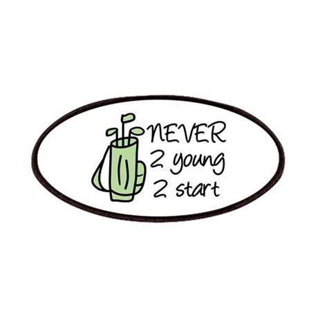 never 2 young 2 start Patches