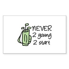 never 2 young 2 start Decal