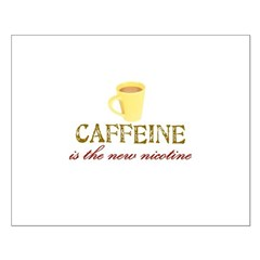 Caffeine/Nicotine Posters