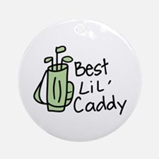 Best Lil Caddy Ornament (Round)