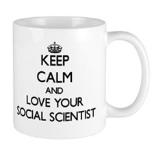 Keep Calm and Love your Social Scientist Mugs