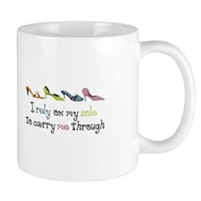 I rely on my sole to Carry Me Through Mugs