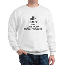 Keep Calm and Love your Social Worker Sweatshirt