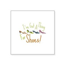 Ive Got A Thing For Shoes! Sticker