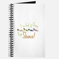 Ive Got A Thing For Shoes! Journal