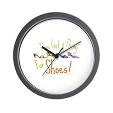 Ive Got A Thing For Shoes! Wall Clock