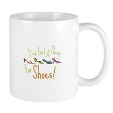 Ive Got A Thing For Shoes! Mugs