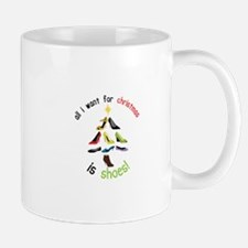All i want for Christmas is Shoes! Mugs