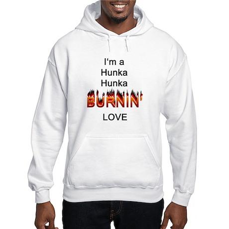 Hunk a Burnin' Love Hooded Sweatshirt