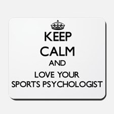 Keep Calm and Love your Sports Psychologist Mousep