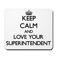 Keep Calm and Love your Superintendent Mousepad