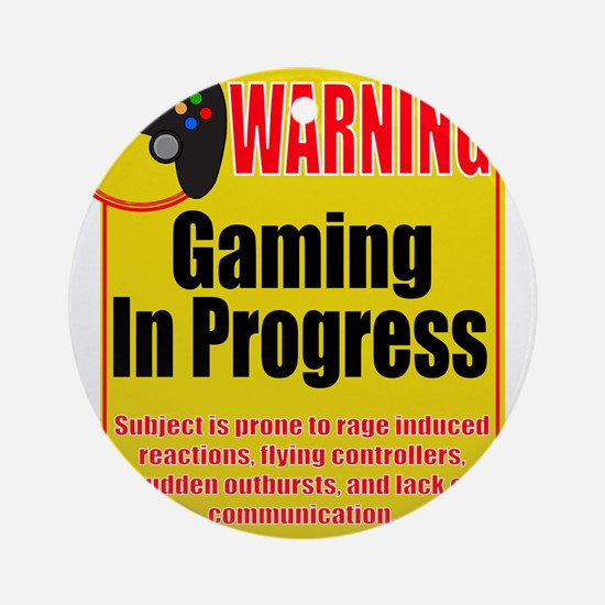 Gaming In Progress Ornament (Round)