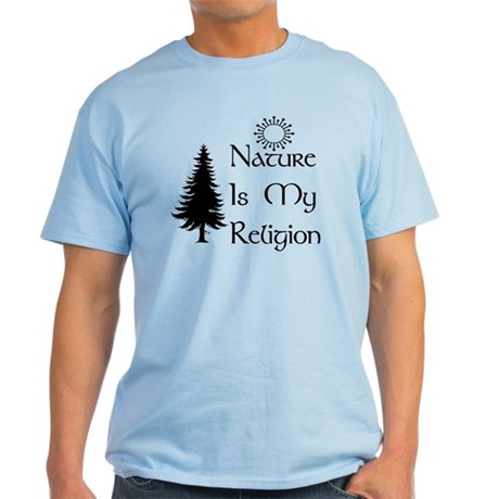 Nature Is My Religion Light T-Shirt