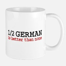1/2 German Is Better Than None Mug