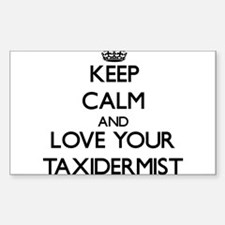 Keep Calm and Love your Taxidermist Decal