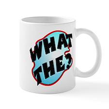 what the? Mug