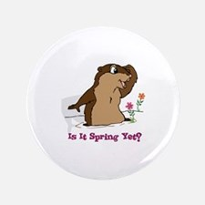 "Is It Spring Yet 3.5"" Button (100 pack)"
