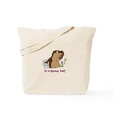 Is It Spring Yet Tote Bag