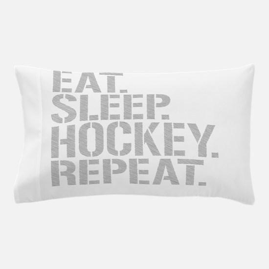 Eat Sleep Hockey Repeat Pillow Case