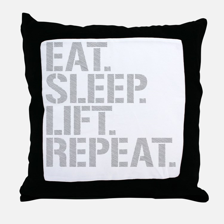 Eat Sleep Lift Repeat Throw Pillow