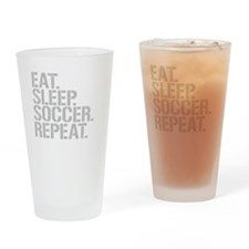 Eat Sleep Soccer Repeat Drinking Glass