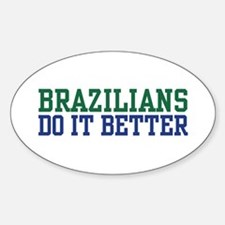 Brazilians Do It Better Oval Decal
