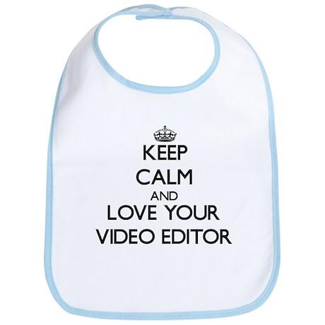 Keep Calm and Love your Video Editor Bib